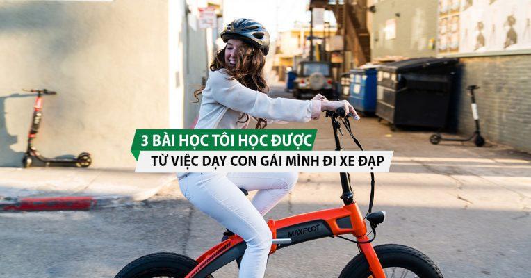 3-bai-hoc-toi-hoc-duoc-tu-viec-day-con-gai-minh-di-xe-dap